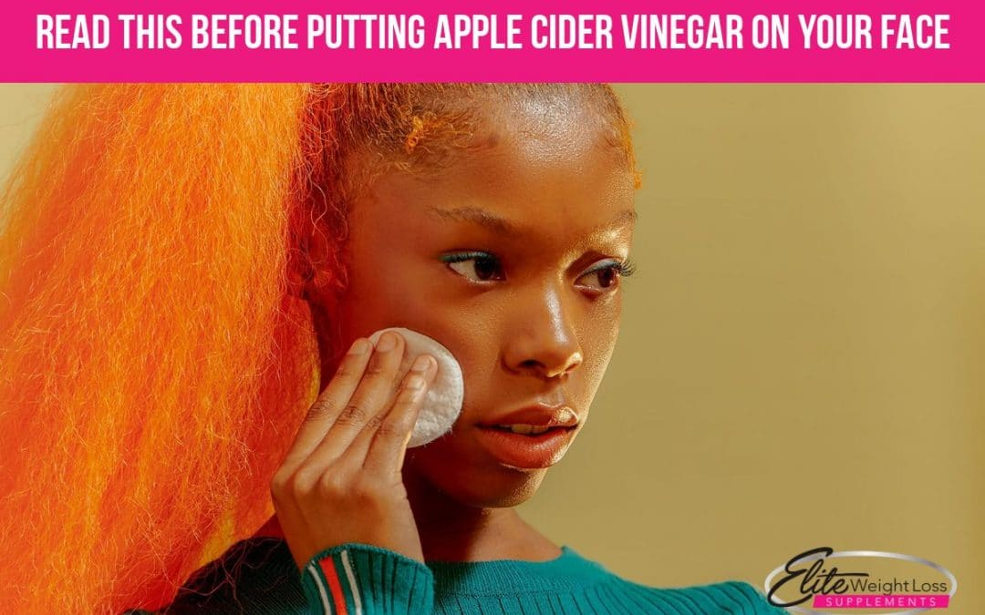 Read This Before Putting Apple Cider Vinegar On Your Face