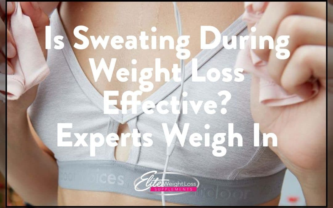 Is Sweating During Weight Loss Effective? Experts Weigh In