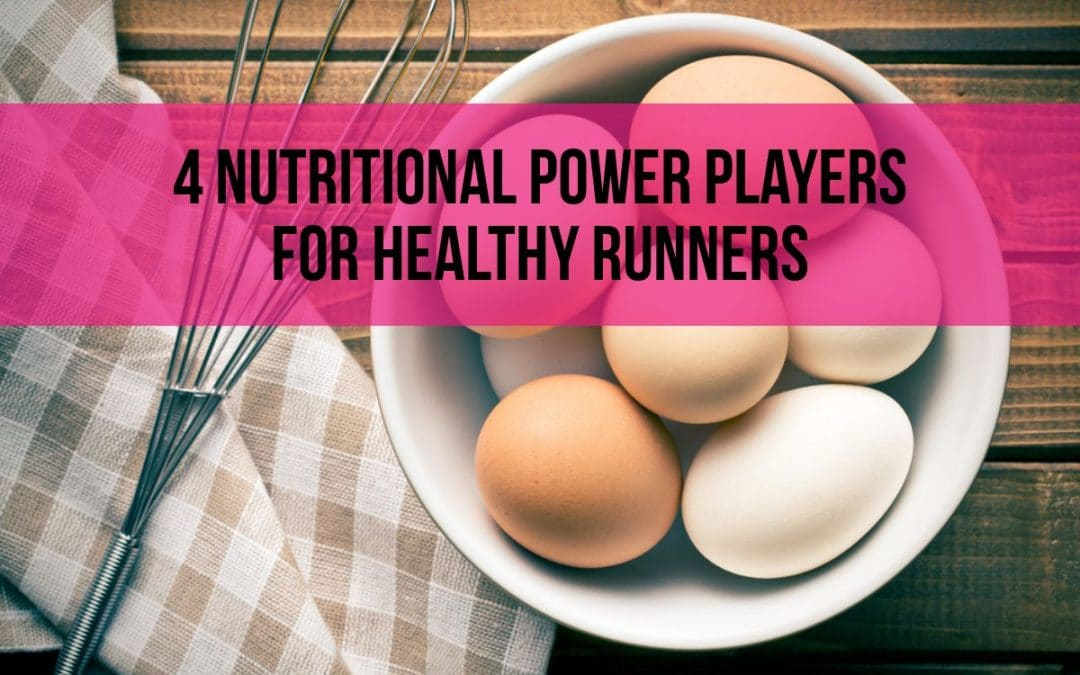 4 Nutritional Power Players for Healthy Runners