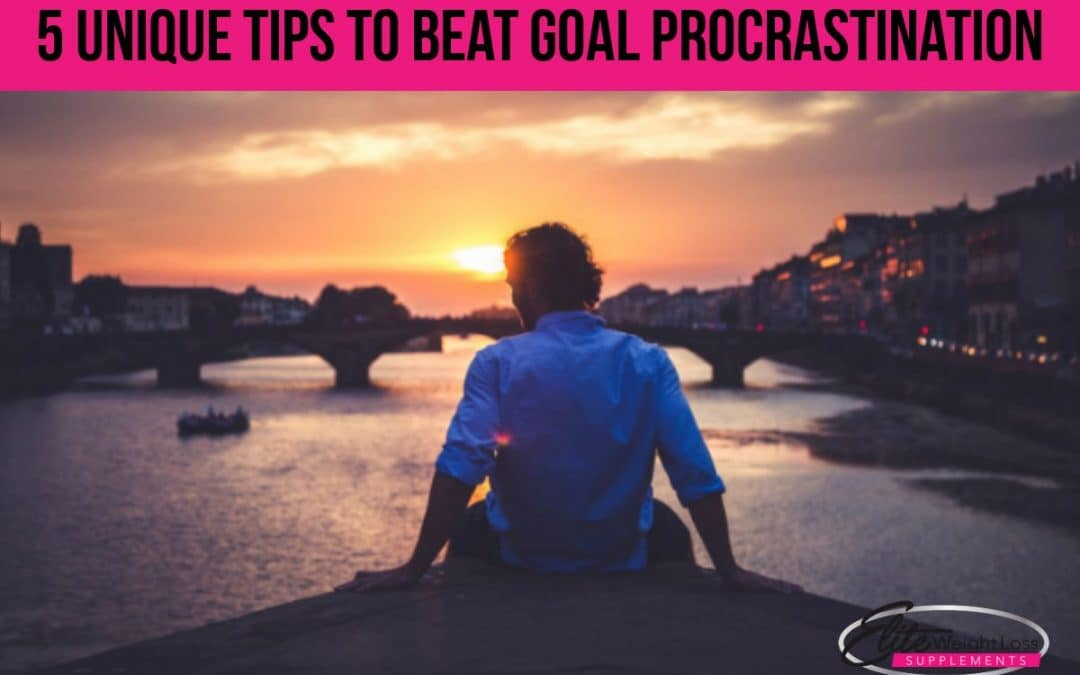 5 Unique Tips to Beat Goal Procrastination