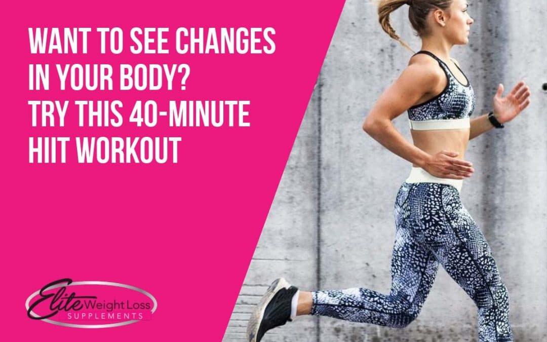 Want to See Changes in Your Body? Try This 40-Minute HIIT Workout