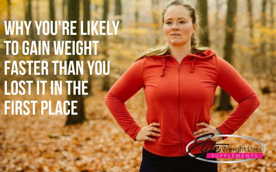 Why You're Likely to Gain Weight Faster Than You Lost It in the First Place