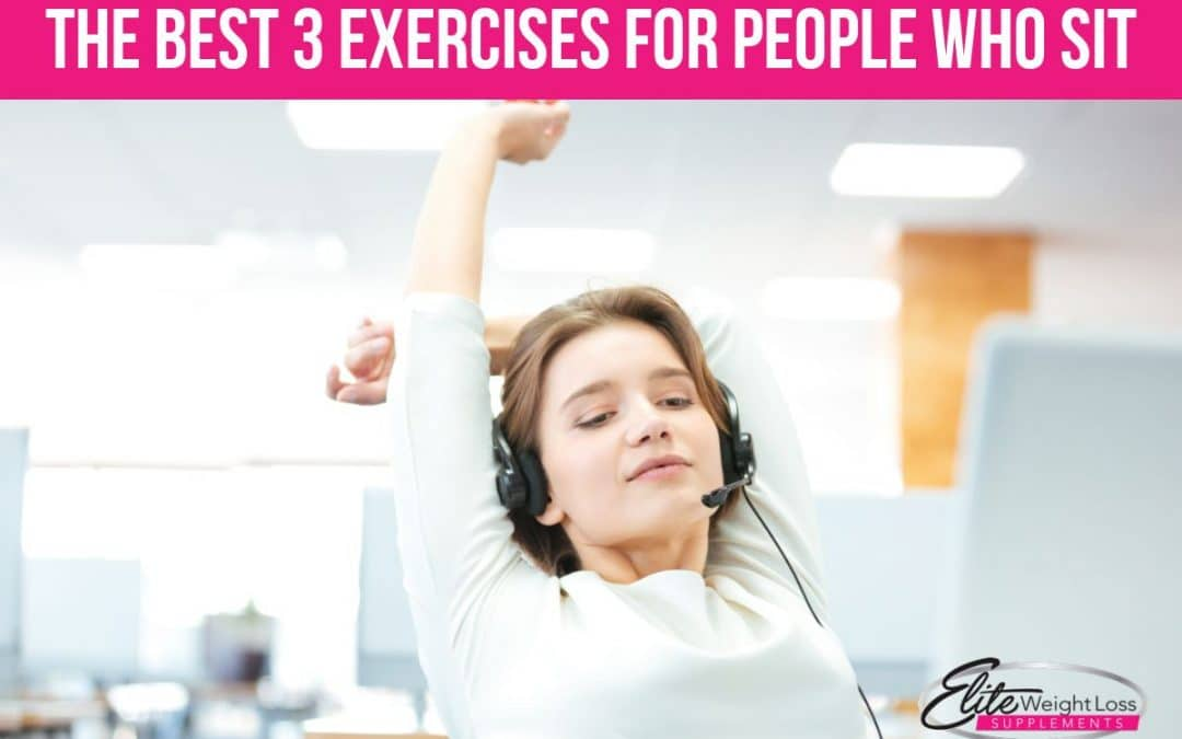 The Best 3 Exercises for People Who Sit
