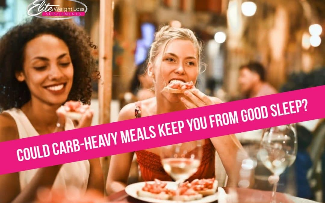 Could Carb-Heavy Meals Keep You From Good Sleep?