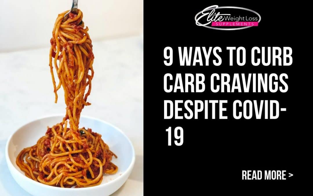 9 Ways to Curb Carb Cravings Despite COVID-19