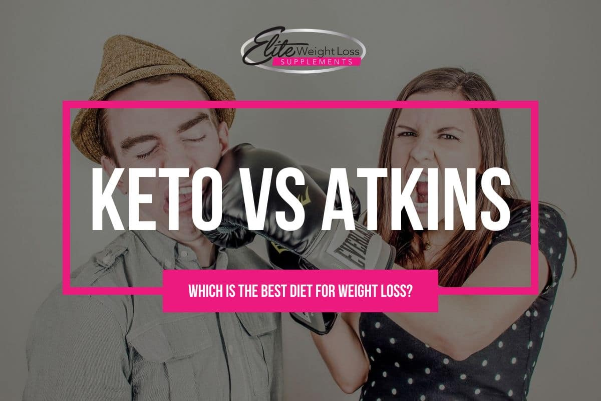 Keto Diet vs Atkins Diet: Which is the best diet for weight loss?